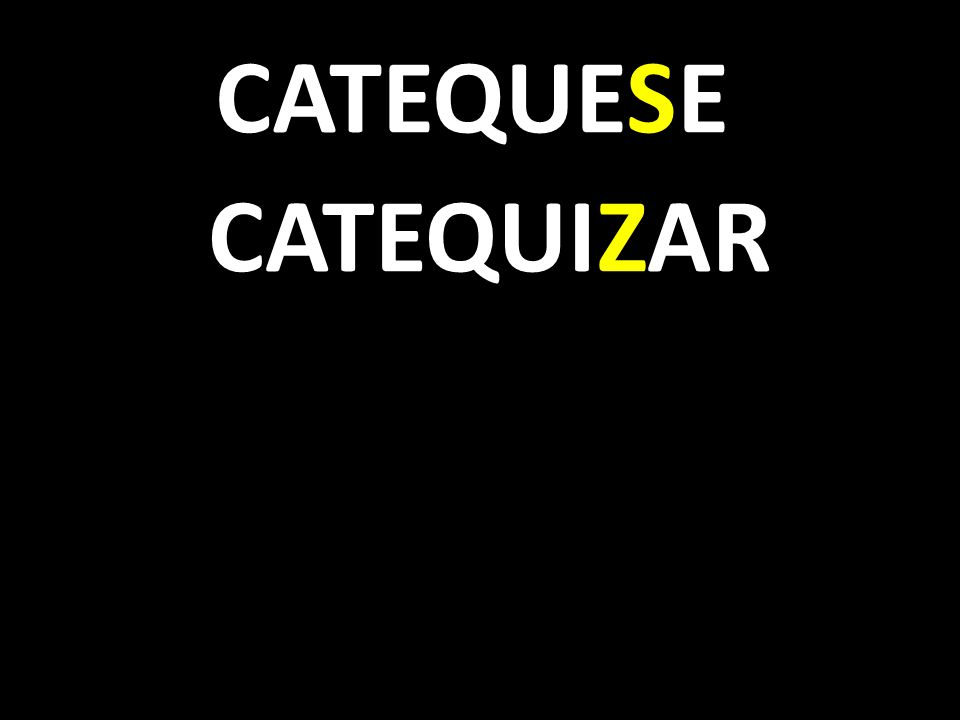 CATEQUESE CATEQUIZAR