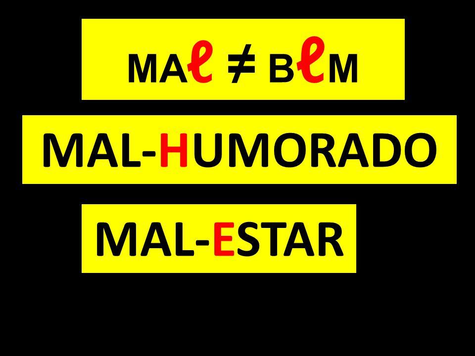MAL-HUMORADO MAL-ESTAR