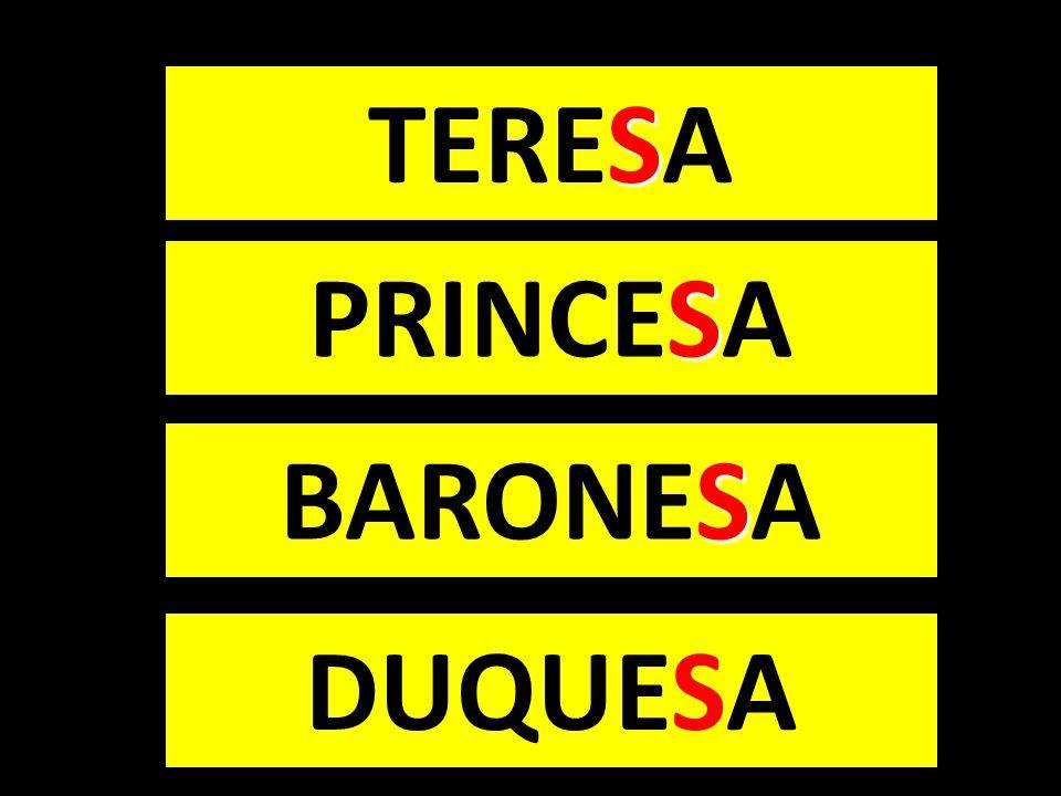 TERESA PRINCESA BARONESA DUQUESA