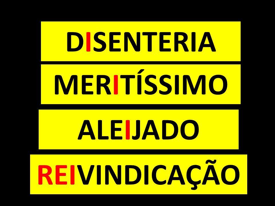 DISENTERIA MERITÍSSIMO ALEIJADO REIVINDICAÇÃO