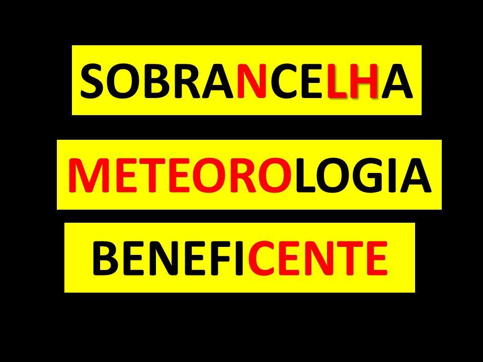 SOBRANCELHA METEOROLOGIA BENEFICENTE