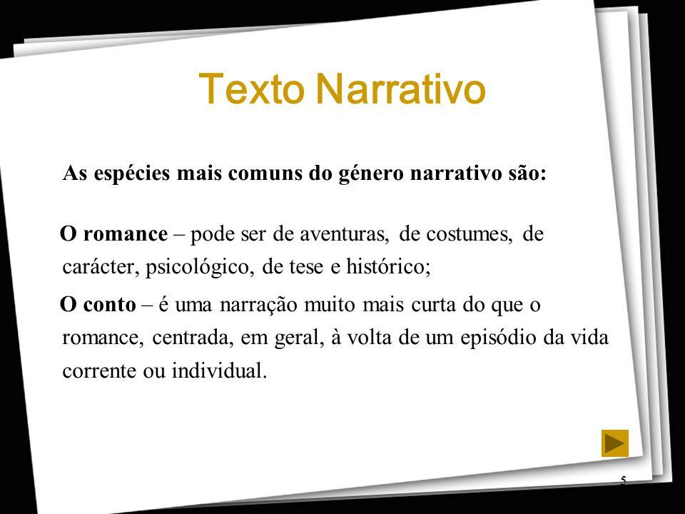 Texto Narrativo As espécies mais comuns do género narrativo são: