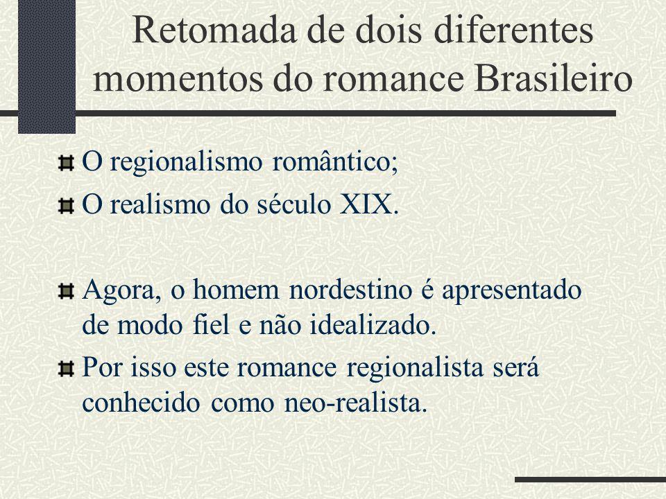 Retomada de dois diferentes momentos do romance Brasileiro