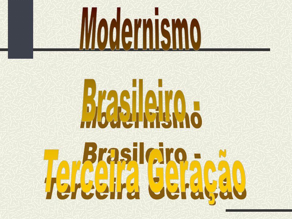 Modernismo Brasileiro - Terceira Geração