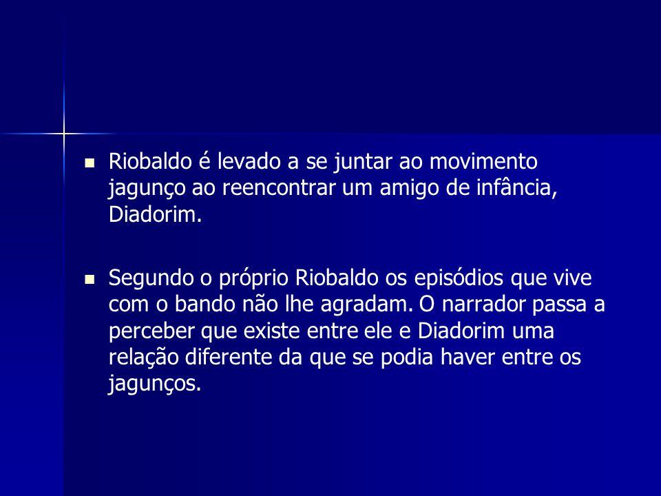 Riobaldo é levado a se juntar ao movimento jagunço ao reencontrar um amigo de infância, Diadorim.