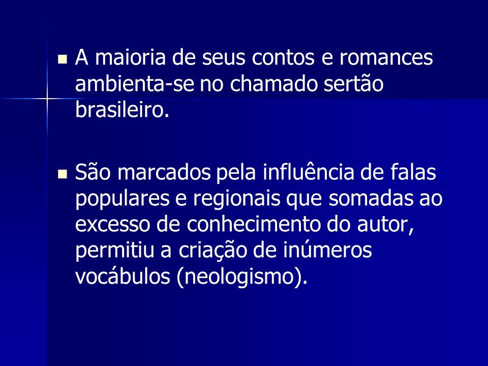 A maioria de seus contos e romances ambienta-se no chamado sertão brasileiro.