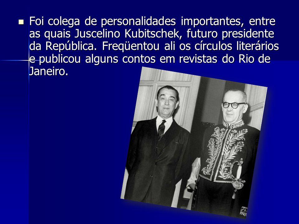 Foi colega de personalidades importantes, entre as quais Juscelino Kubitschek, futuro presidente da República.