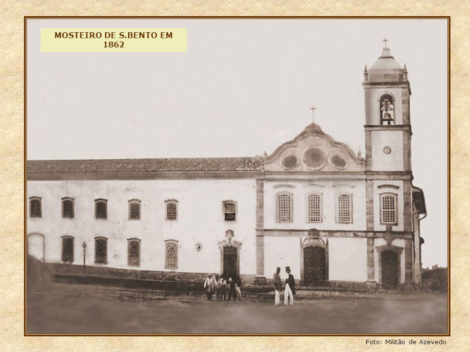 MOSTEIRO DE S.BENTO EM 1862 Foto: Militão de Azevedo