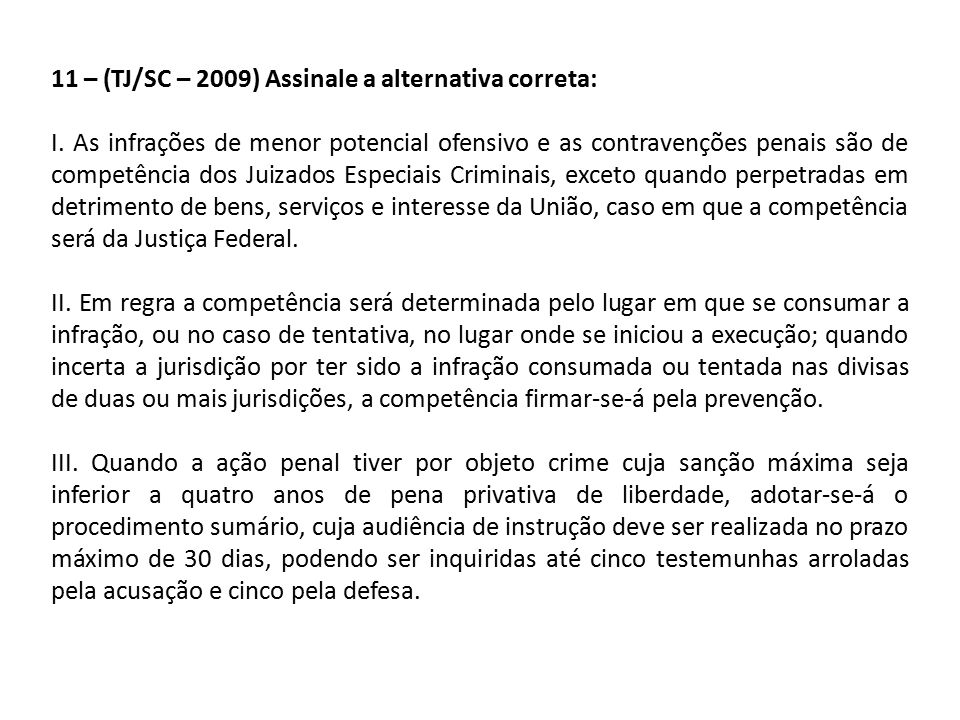 11 – (TJ/SC – 2009) Assinale a alternativa correta: