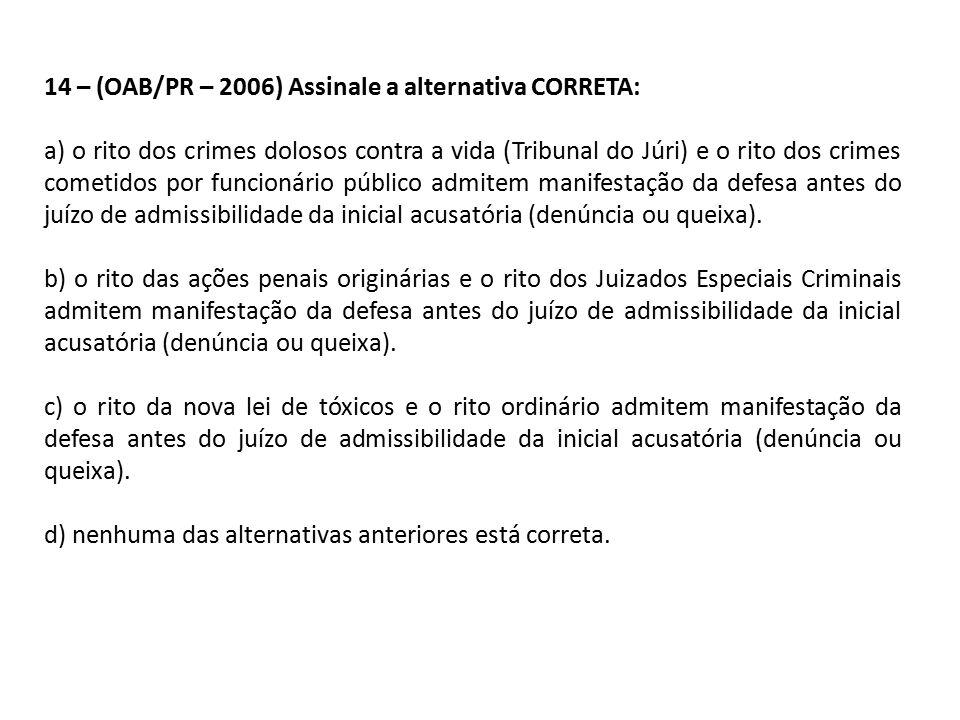 14 – (OAB/PR – 2006) Assinale a alternativa CORRETA: