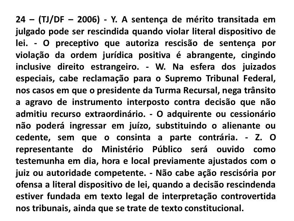 24 – (TJ/DF – 2006) - Y.