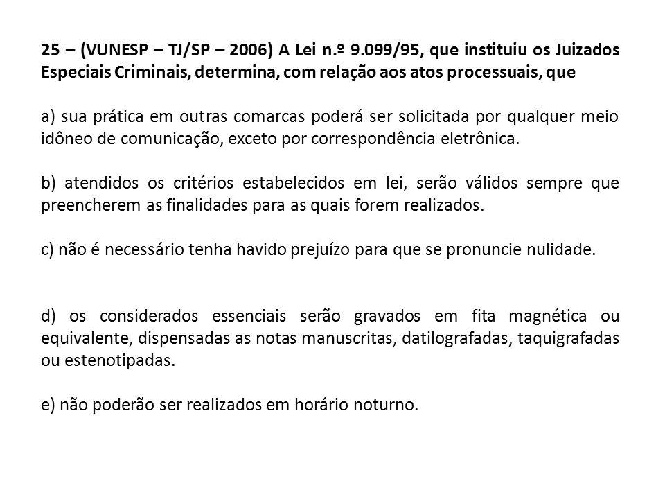 25 – (VUNESP – TJ/SP – 2006) A Lei n. º 9