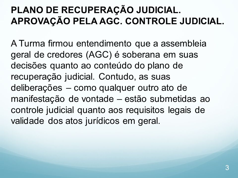 PLANO DE RECUPERAÇÃO JUDICIAL. APROVAÇÃO PELA AGC. CONTROLE JUDICIAL
