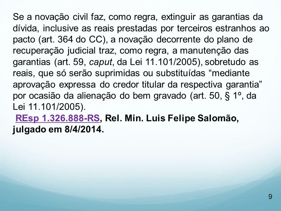 REsp 1.326.888-RS, Rel. Min. Luis Felipe Salomão, julgado em 8/4/2014.