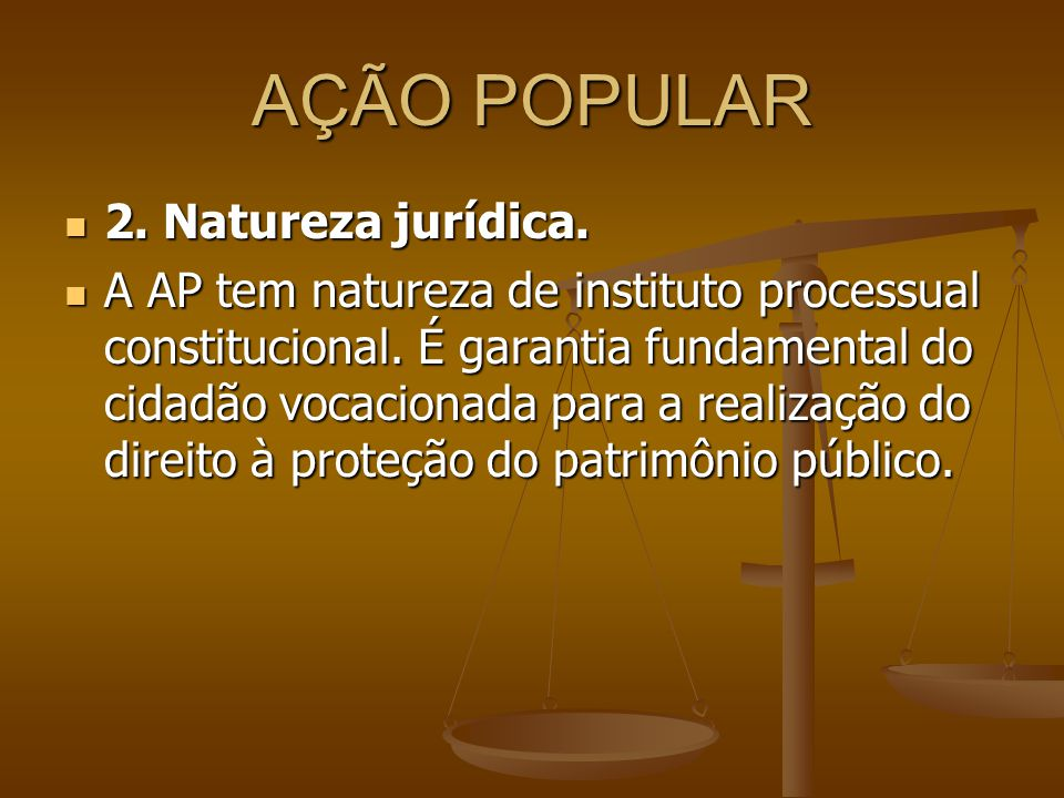 AÇÃO POPULAR 2. Natureza jurídica.