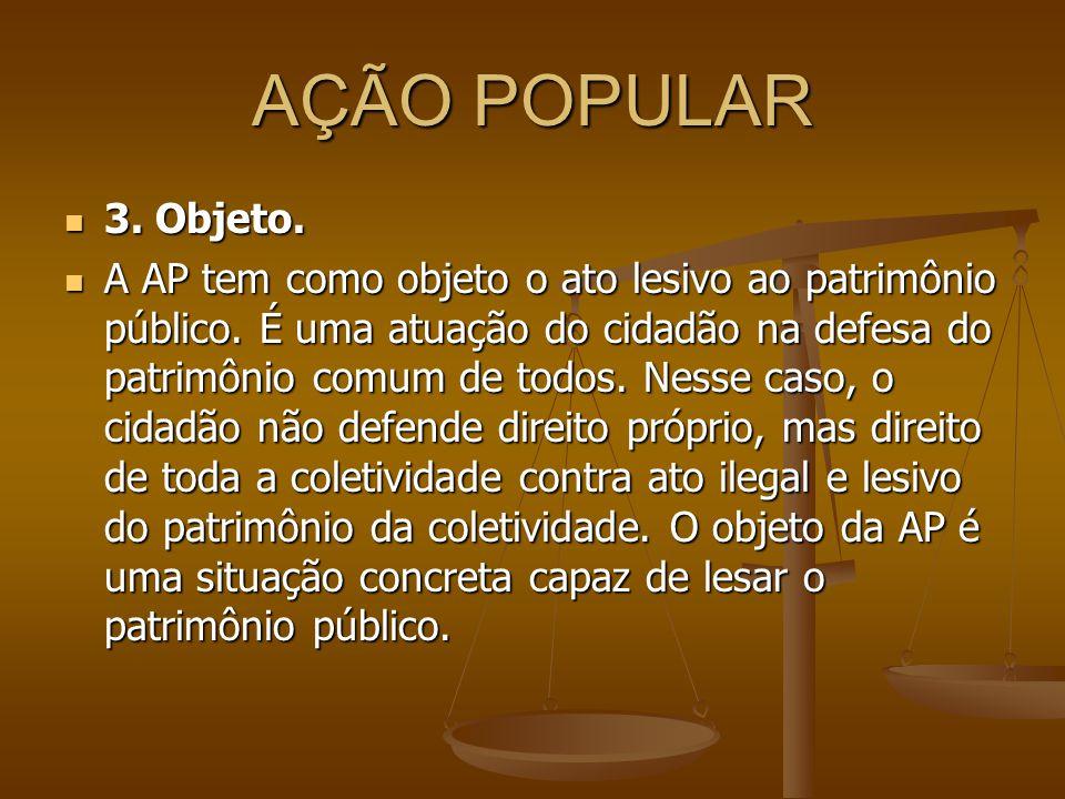 AÇÃO POPULAR 3. Objeto.