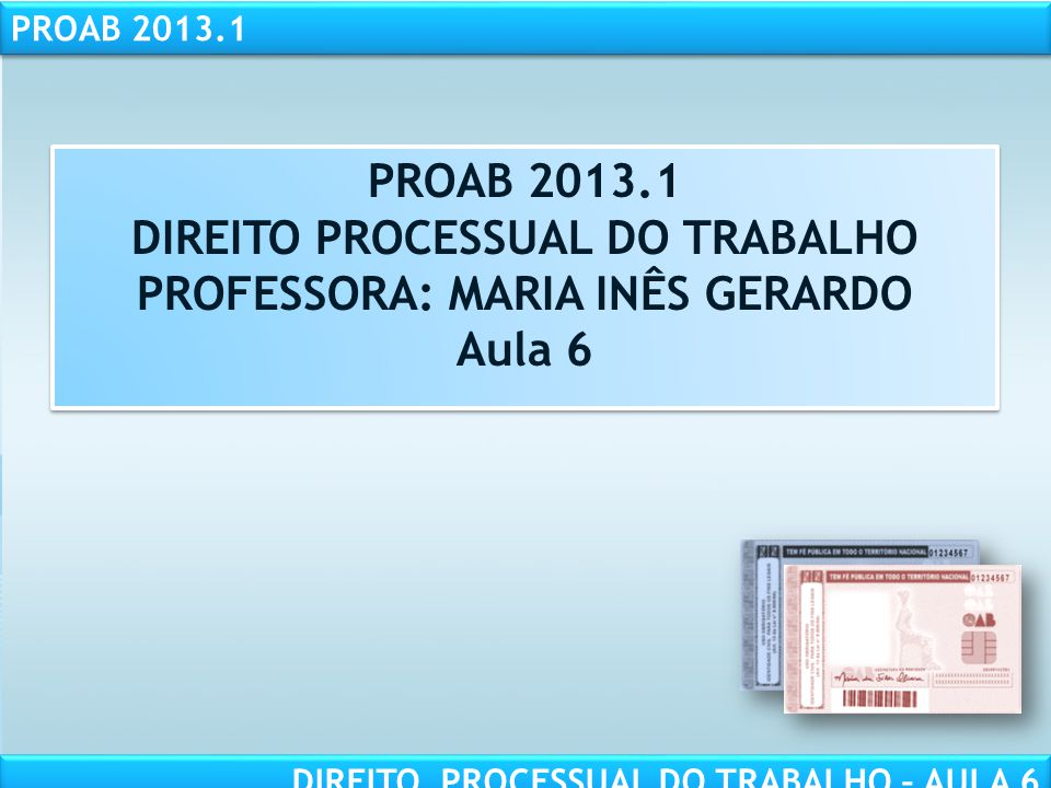DIREITO PROCESSUAL DO TRABALHO PROFESSORA: MARIA INÊS GERARDO