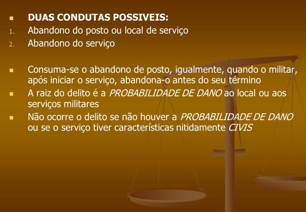 DUAS CONDUTAS POSSIVEIS: Abandono do posto ou local de serviço
