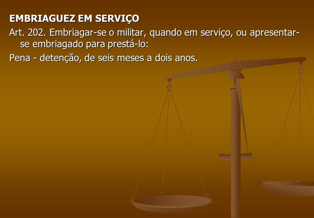 EMBRIAGUEZ EM SERVIÇO Art. 202