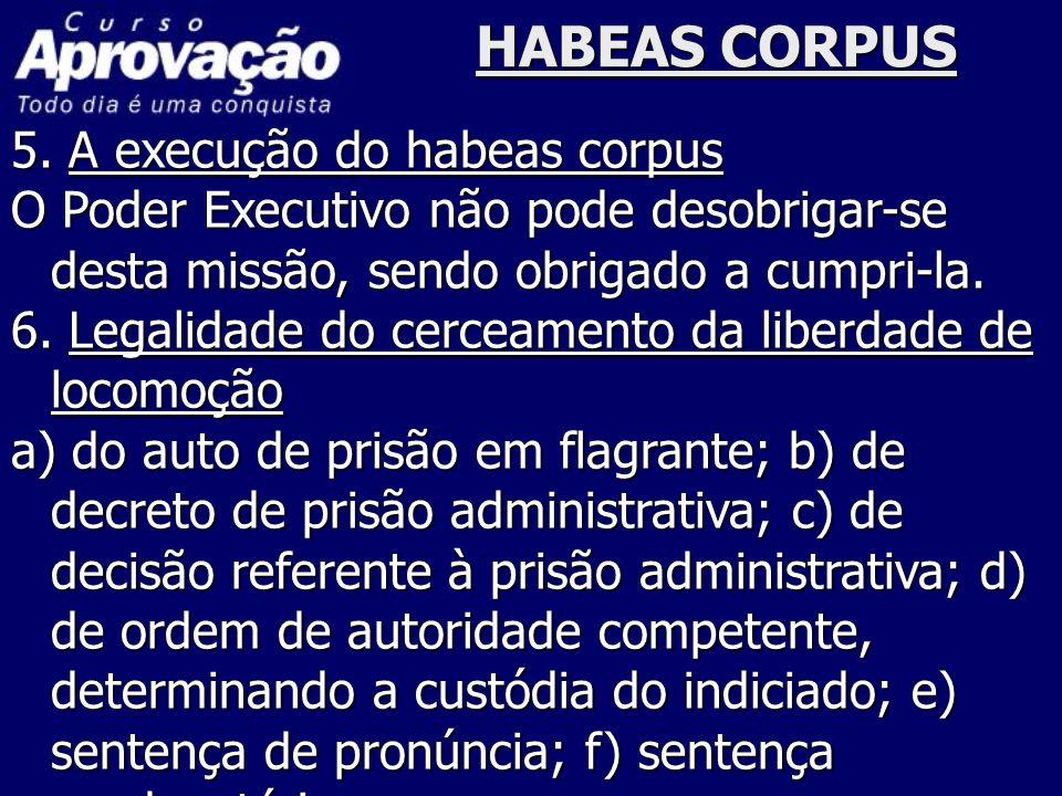 HABEAS CORPUS 5. A execução do habeas corpus
