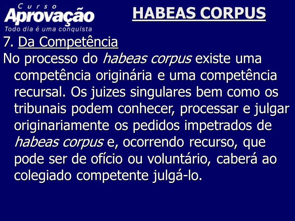 HABEAS CORPUS 7. Da Competência
