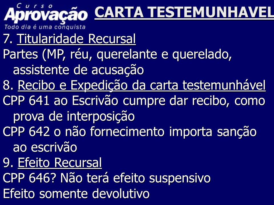 CARTA TESTEMUNHAVEL 7. Titularidade Recursal