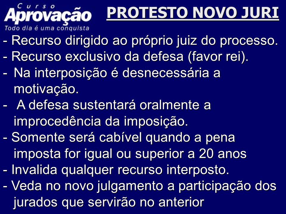PROTESTO NOVO JURI - Recurso dirigido ao próprio juiz do processo.