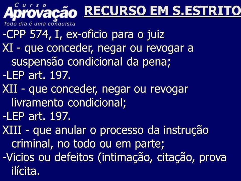 RECURSO EM S.ESTRITO -CPP 574, I, ex-oficio para o juiz