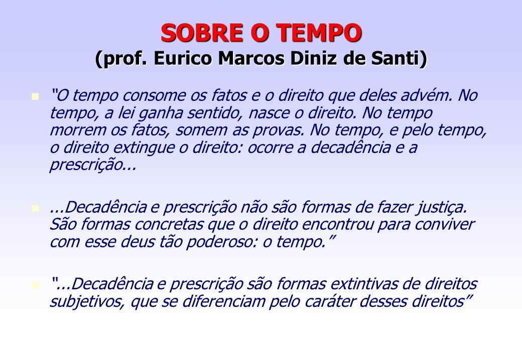 SOBRE O TEMPO (prof. Eurico Marcos Diniz de Santi)
