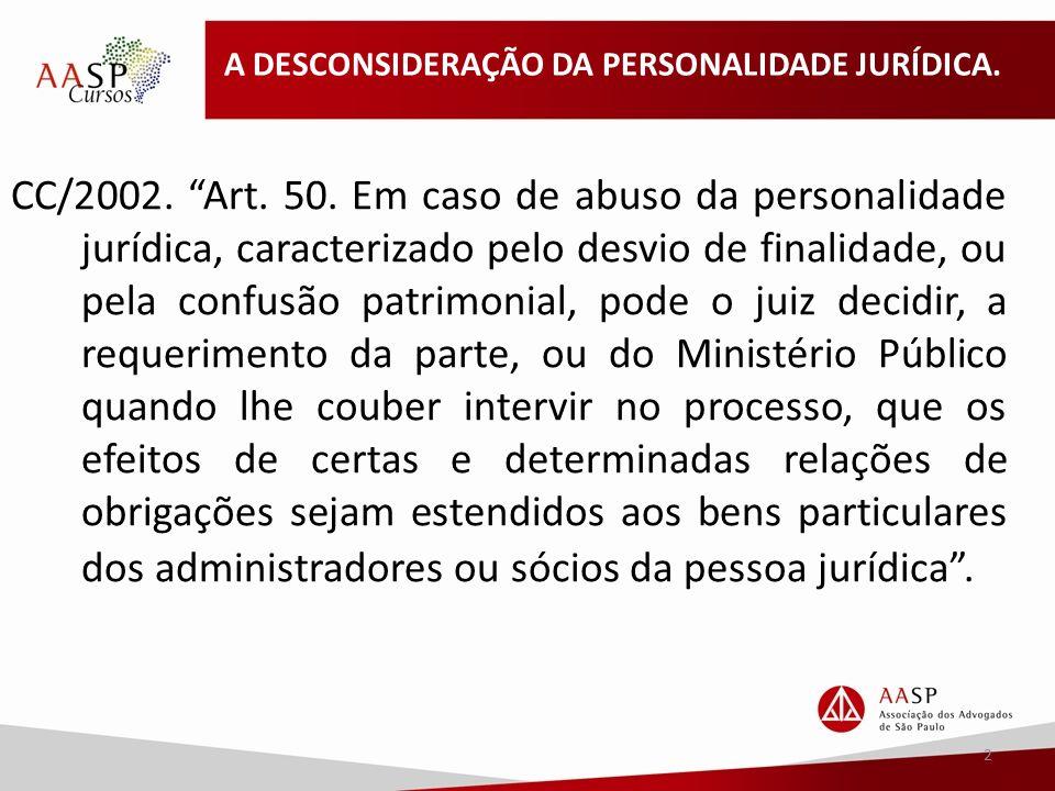A DESCONSIDERAÇÃO DA PERSONALIDADE JURÍDICA.