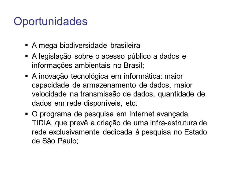 Oportunidades A mega biodiversidade brasileira