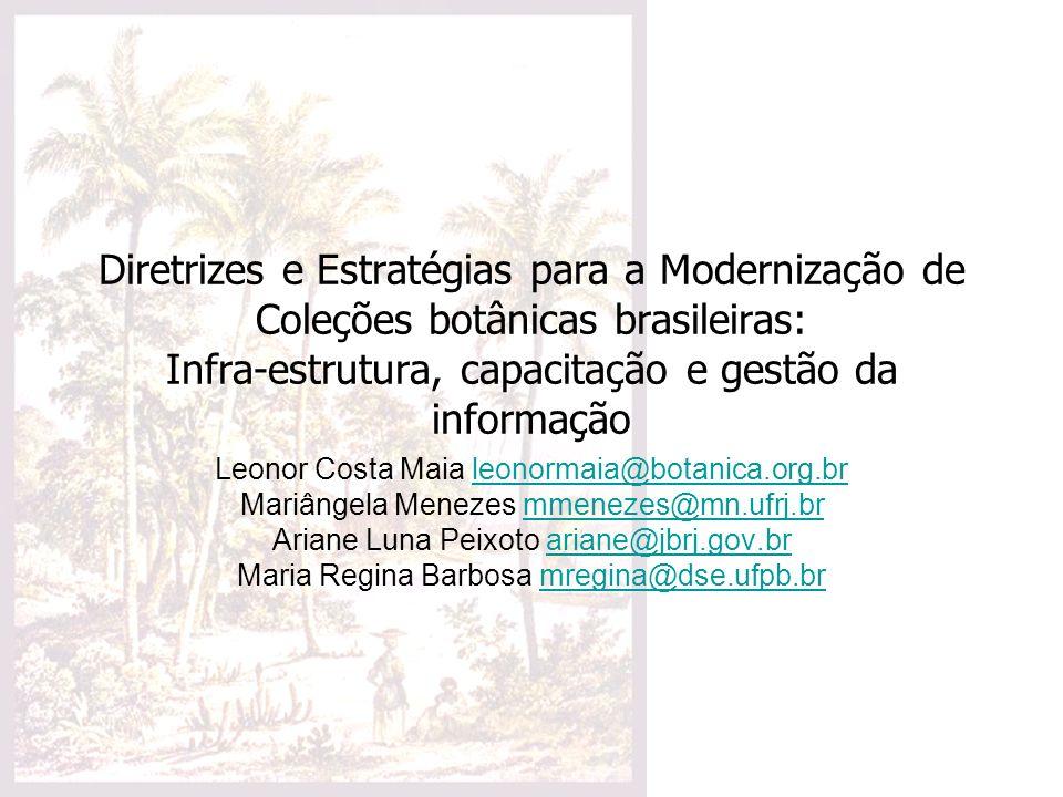 Diretrizes e Estratégias para a Modernização de Coleções botânicas brasileiras: Infra-estrutura, capacitação e gestão da informação