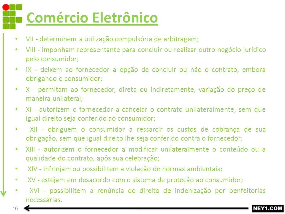 Comércio Eletrônico VII - determinem a utilização compulsória de arbitragem;