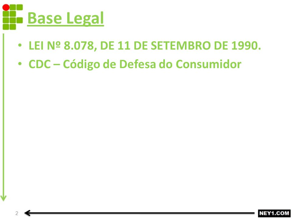 Base Legal LEI Nº 8.078, DE 11 DE SETEMBRO DE 1990.
