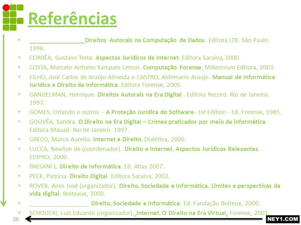 Referências _________________Direitos Autorais na Computação de Dados. Editora LTR. São Paulo. 1996.