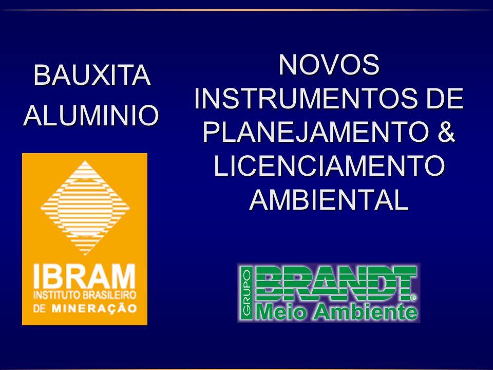 NOVOS INSTRUMENTOS DE PLANEJAMENTO & LICENCIAMENTO AMBIENTAL