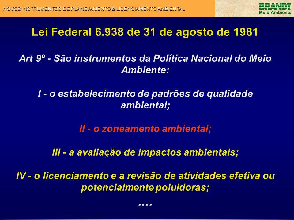 .... Lei Federal 6.938 de 31 de agosto de 1981