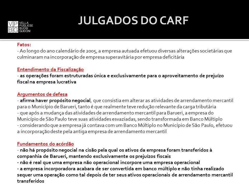 JULGADOS DO CARF Fatos: