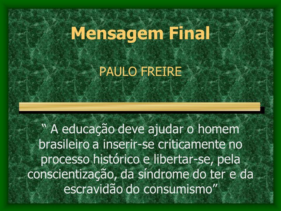 Mensagem Final PAULO FREIRE