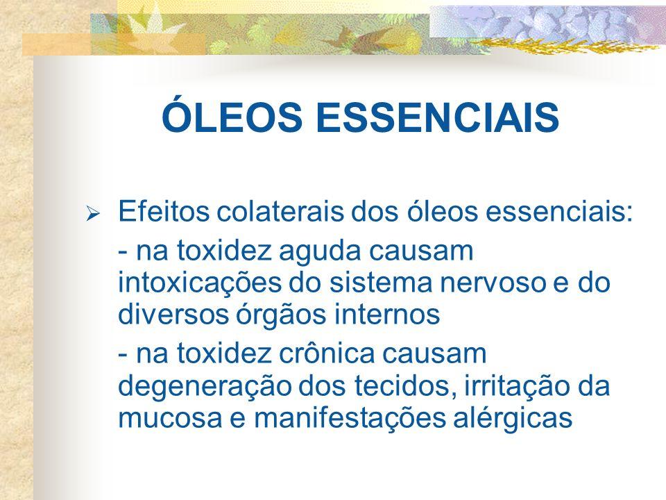 ÓLEOS ESSENCIAIS Efeitos colaterais dos óleos essenciais:
