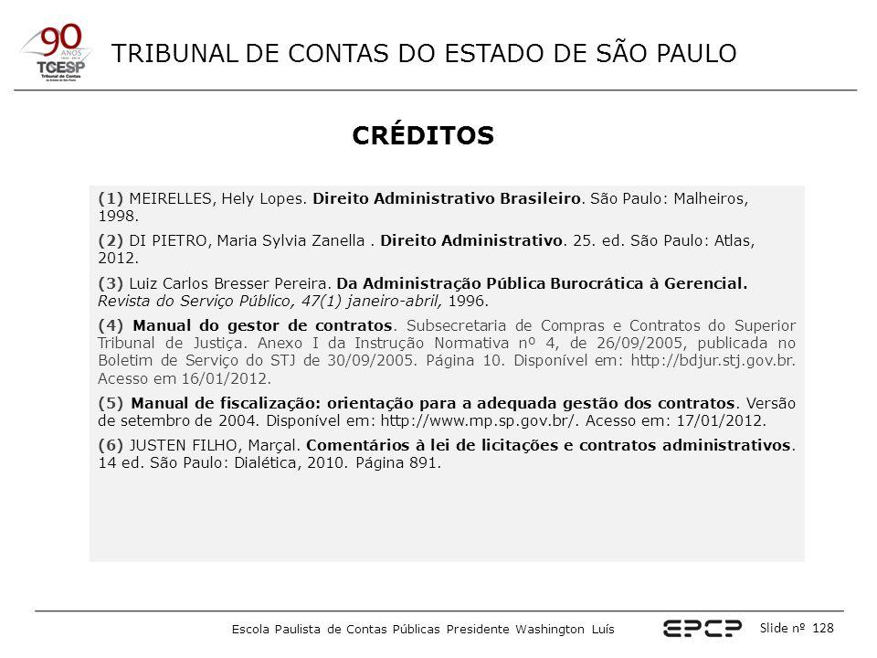 CRÉDITOS (1) MEIRELLES, Hely Lopes. Direito Administrativo Brasileiro. São Paulo: Malheiros, 1998.