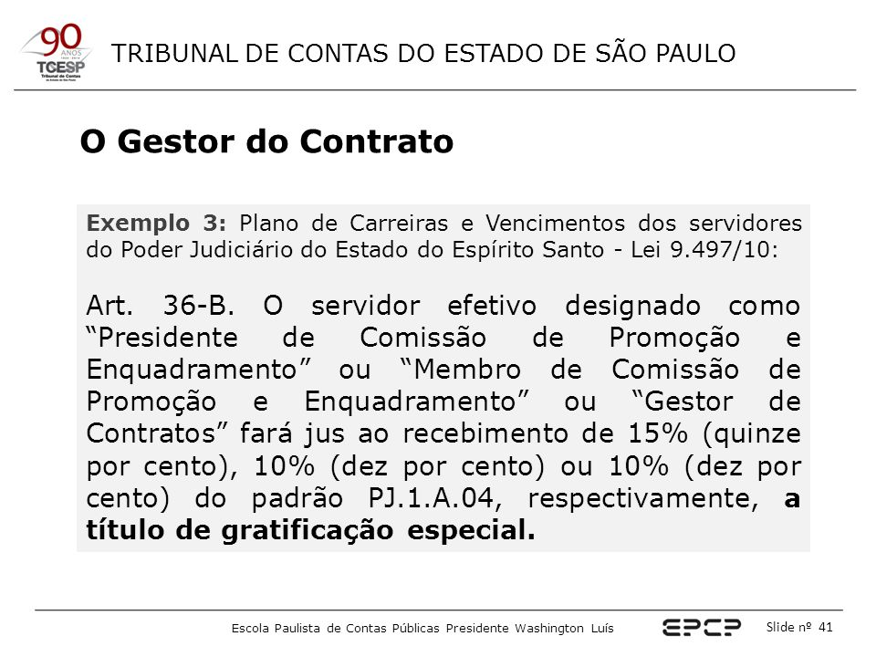 O Gestor do Contrato Exemplo 3: Plano de Carreiras e Vencimentos dos servidores do Poder Judiciário do Estado do Espírito Santo - Lei 9.497/10: