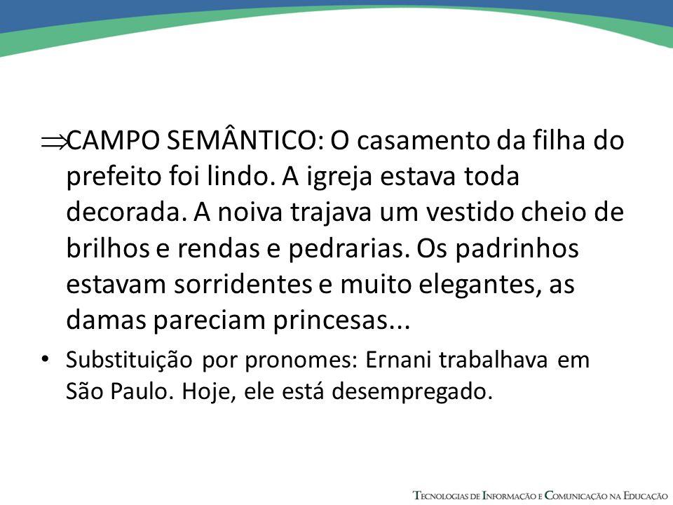 CAMPO SEMÂNTICO: O casamento da filha do prefeito foi lindo