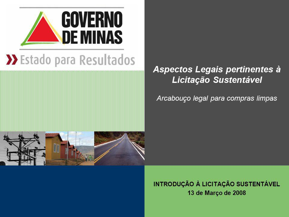 INTRODUÇÃO À LICITAÇÃO SUSTENTÁVEL 13 de Março de 2008