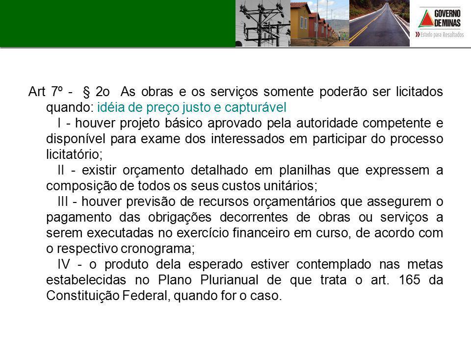 Art 7º - § 2o As obras e os serviços somente poderão ser licitados quando: idéia de preço justo e capturável