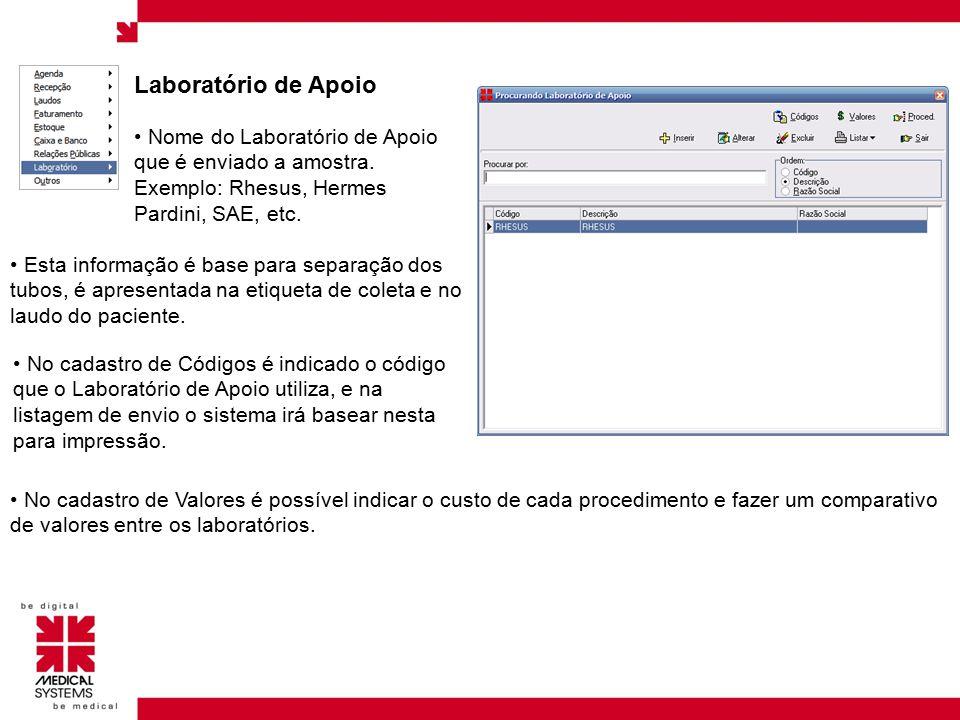Laboratório de Apoio Nome do Laboratório de Apoio que é enviado a amostra. Exemplo: Rhesus, Hermes Pardini, SAE, etc.