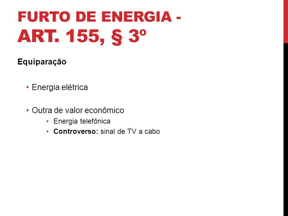 Furto de energia - art. 155, § 3º
