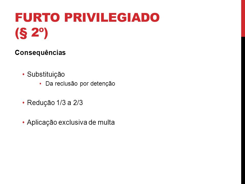 Furto privilegiado (§ 2º)