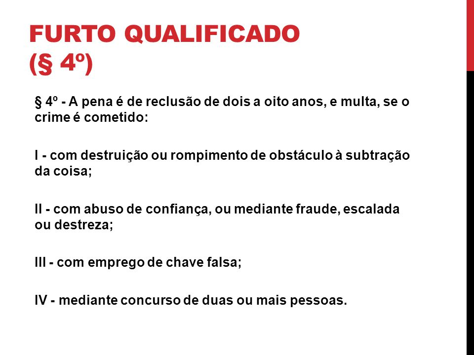 Furto qualificado (§ 4º)