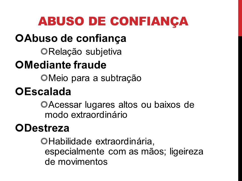 Abuso de confiança Abuso de confiança Mediante fraude Escalada